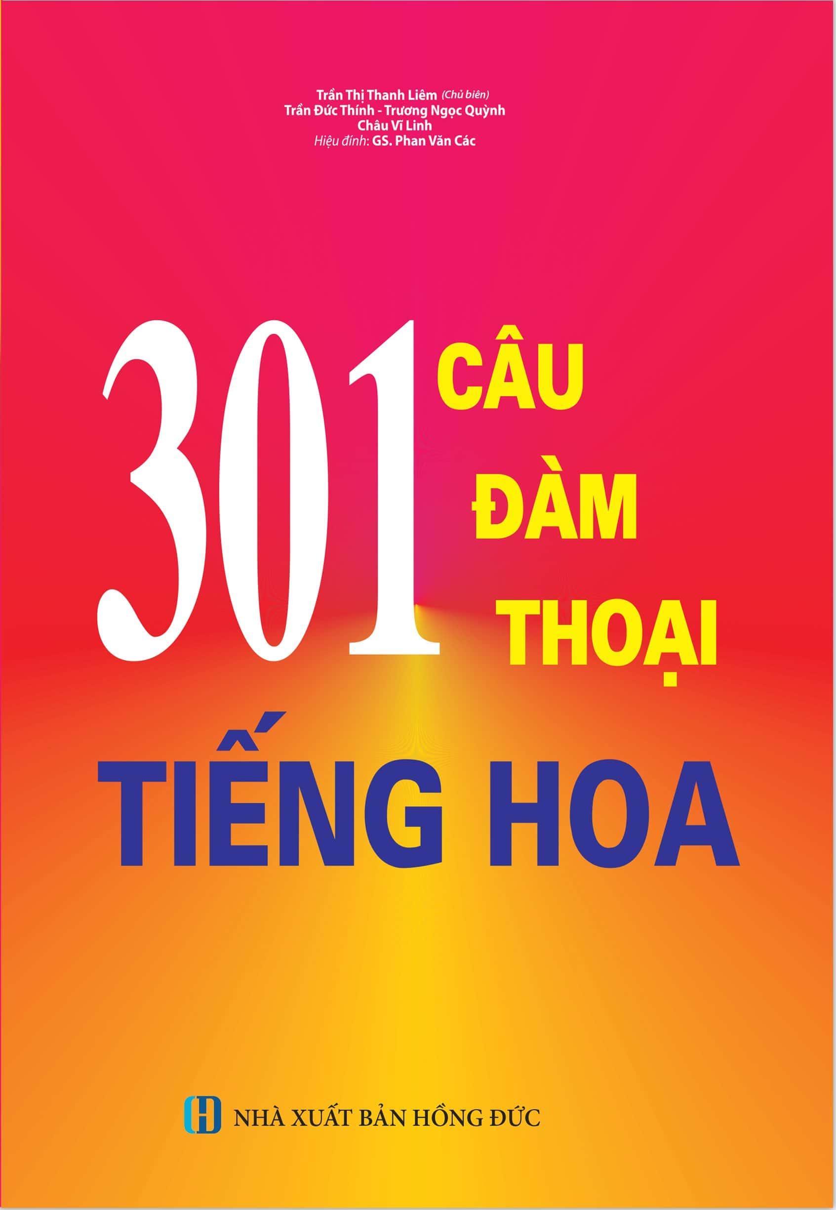 Giáo trình 301 câu đàm thoại tiếng Hoa.