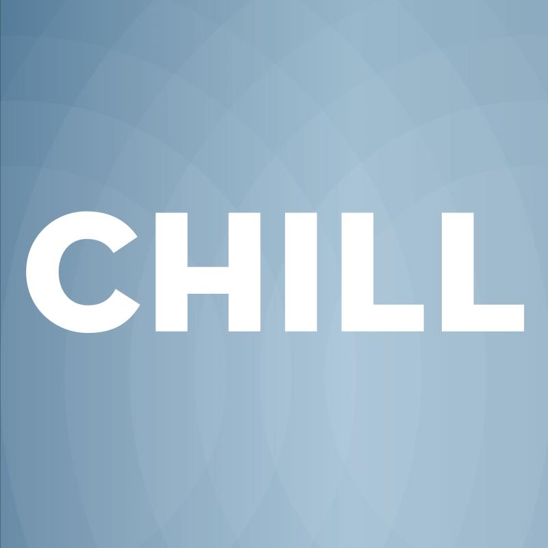 Chill là gì? Sử dụng Chill thế nào cho đúng?