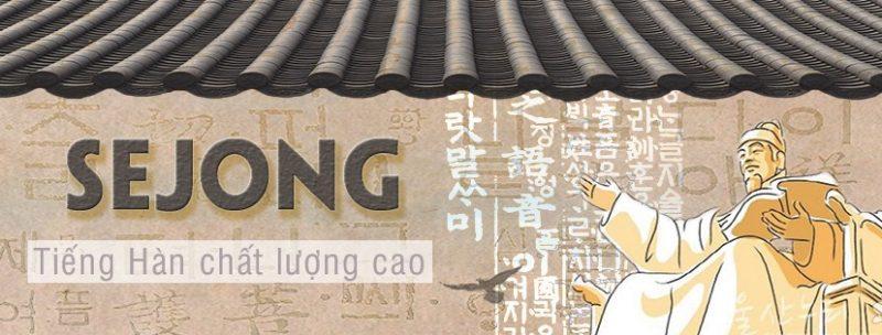 Trung tâm Hàn ngữ Sejong và 9 khóa học hot nhất hiện nay